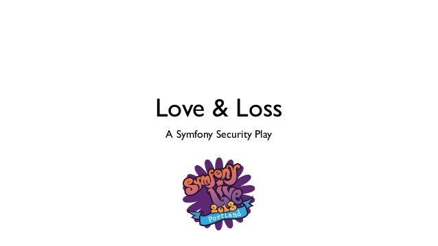 Love & LossA Symfony Security Play