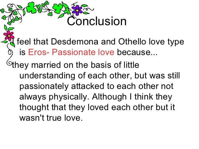 love between desdemona and othello 6 conclusioni feel that desdemona