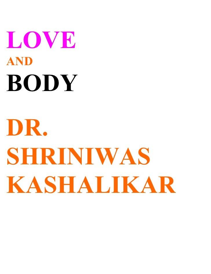 LOVE AND  BODY DR. SHRINIWAS KASHALIKAR