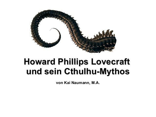 HHoowwaarrdd PPhhiilllliippss LLoovveeccrraafftt  uunndd sseeiinn CCtthhuullhhuu--MMyytthhooss  von Kai Naumann, M.A.