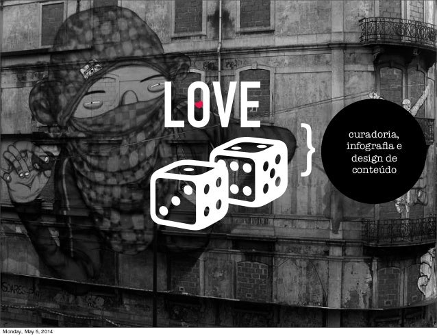 LOVE } curadoria, infografia e design de conteúdo Monday, May 5, 2014