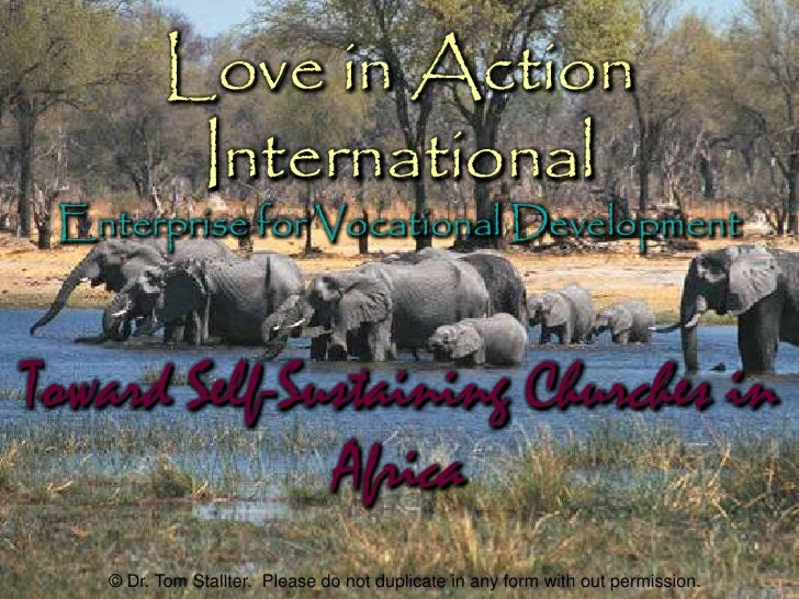 Love in Action International<br />Enterprise for Vocational Development<br />Toward Self-Sustaining Churches in Africa<br ...