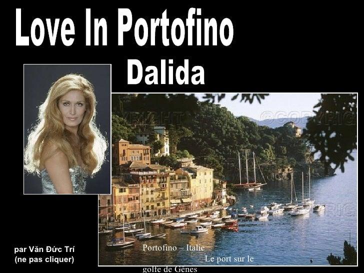 par Văn Đức Trí    Portofino – Italie(ne pas cliquer)                     Le port sur le                   golfe de Gênes
