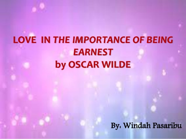 an analysis of romance in the importance of being earnest by oscar wilde Struggling with themes such as versions of reality: romance in oscar wilde's  the importance of being earnest we've got the quick and easy lowdown on it.