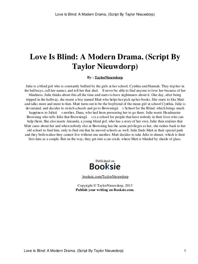Love Is Blind: A Modern Drama. (Script By Taylor Nieuwdorp)  Love Is Blind: A Modern Drama. (Script By Taylor Nieuwdorp) B...