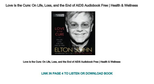 love is the cure on life loss and the end of aids