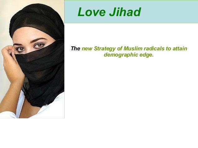 Love Jihad  The new Strategy of Muslim radicals to attain  demographic edge.