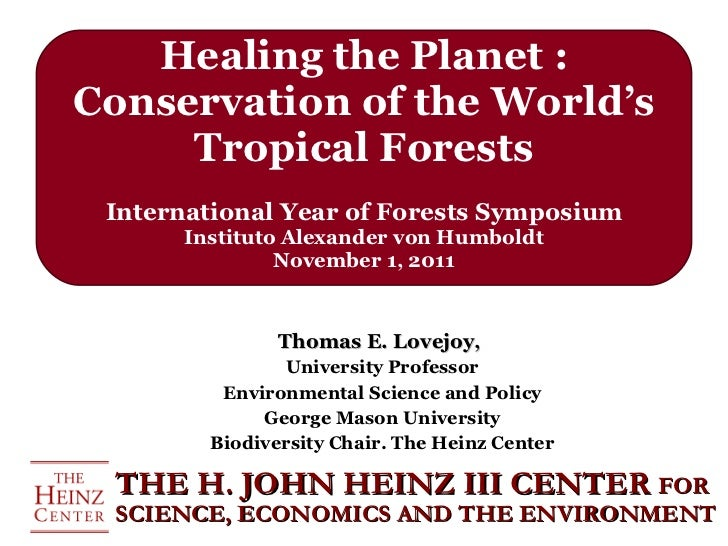 Healing the Planet : Conservation of the World's Tropical Forests International Year of Forests Symposium Instituto Alexan...
