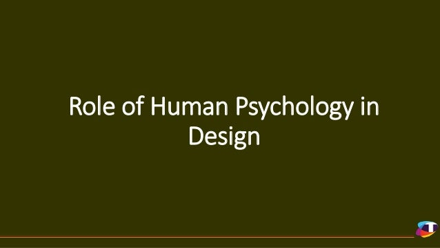 Role of Human Psychology in Design