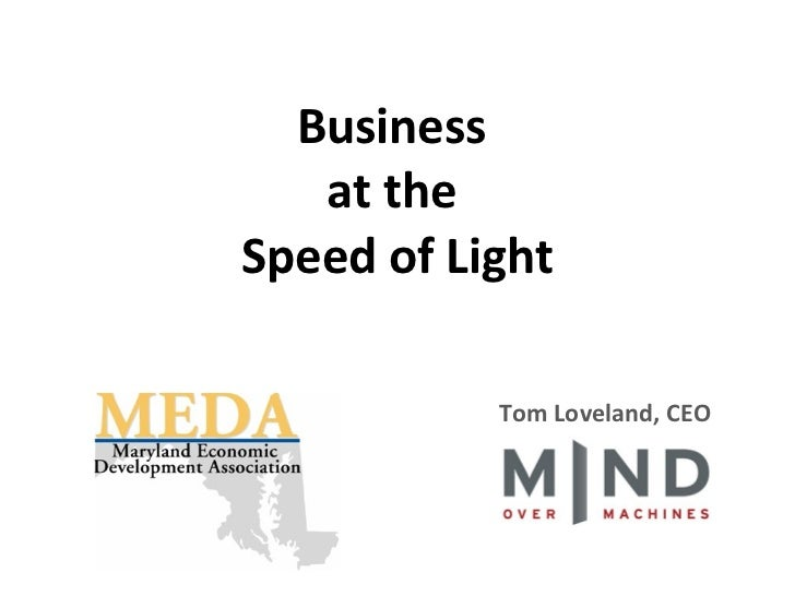 Business  at the  Speed of Light Tom Loveland, CEO
