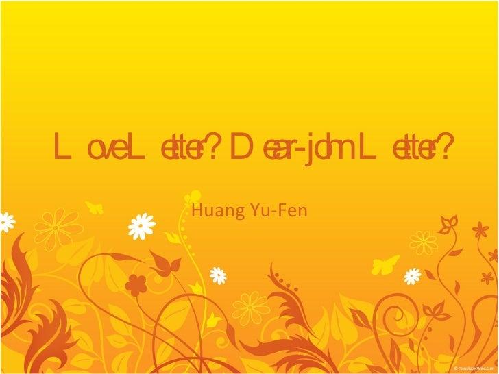 Love Letter? Dear-john Letter? Huang Yu-Fen