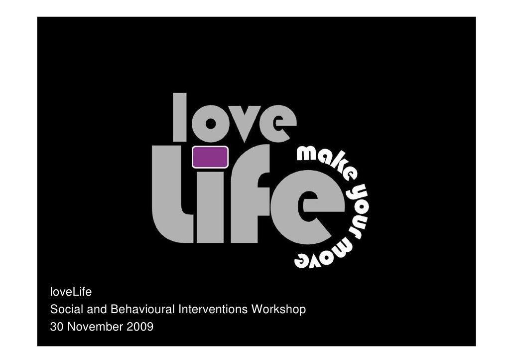 loveLife Social and Behavioural Interventions Workshop 30 November 2009