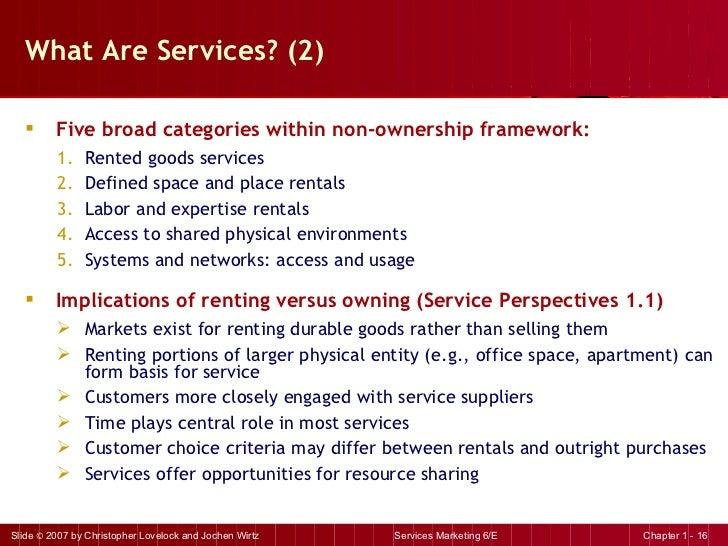 What Are Services? (2) <ul><li>Five broad categories within non-ownership framework: </li></ul><ul><ul><li>Rented goods se...