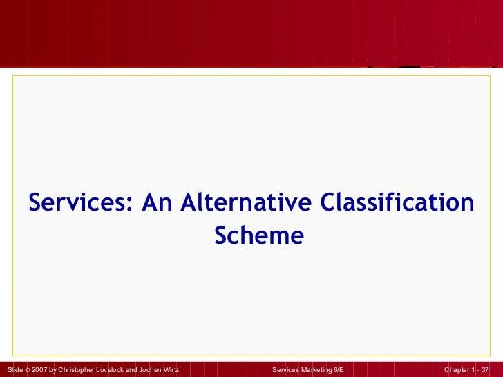 <ul><li>Services: An Alternative Classification Scheme </li></ul>