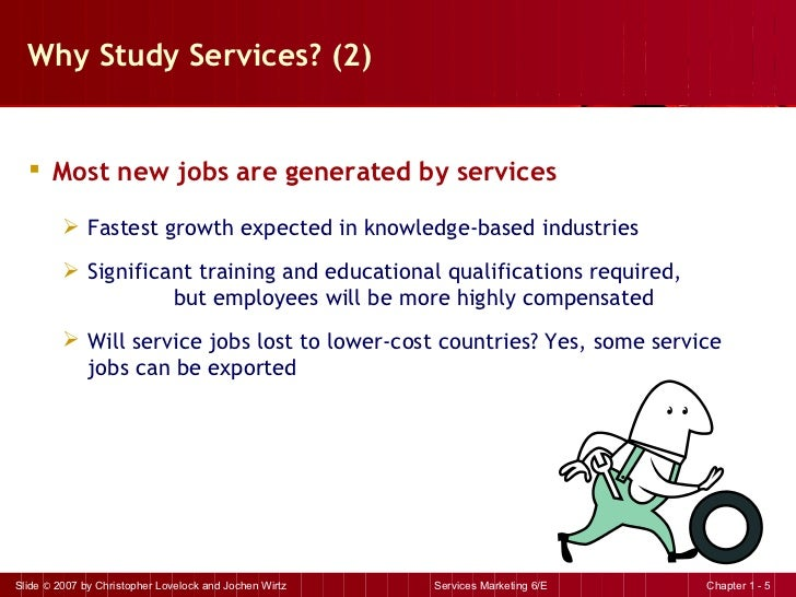 Why Study Services? (2)  <ul><li>Most new jobs are generated by services </li></ul><ul><ul><li>Fastest growth expected in ...