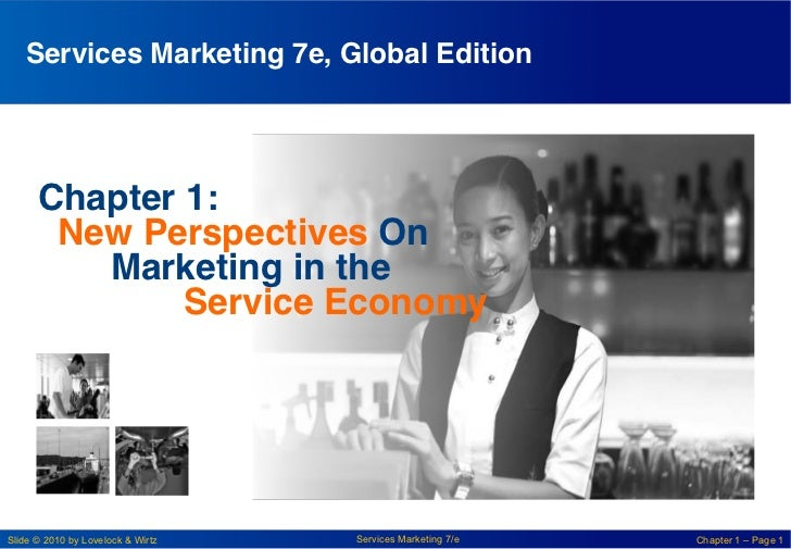 Services Marketing 7e, Global Edition!      Chapter 1:!       New Perspectives On!         !Marketing in the!         !   ...