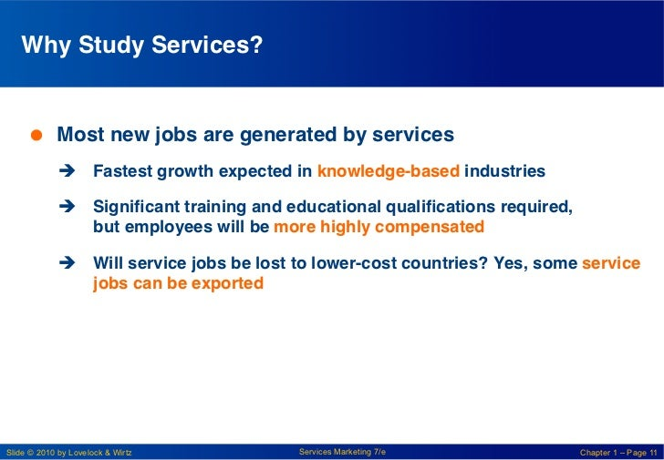 Why Study Services? !      Most new jobs are generated by services!             è Fastest growth expected in knowledge...