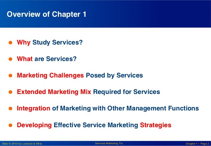 Overview of Chapter 1!     Why Study Services?!     What are Services?!     Marketing Challenges Posed by Services! ...