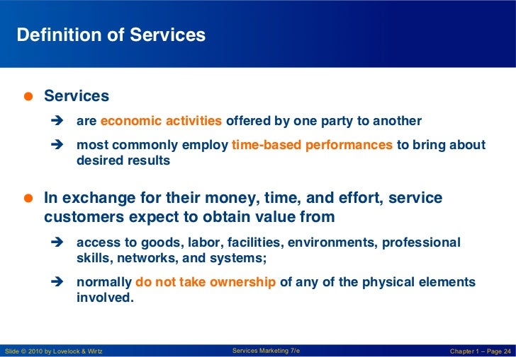 Definition of Services!      Services !              è are economic activities offered by one party to another !       ...