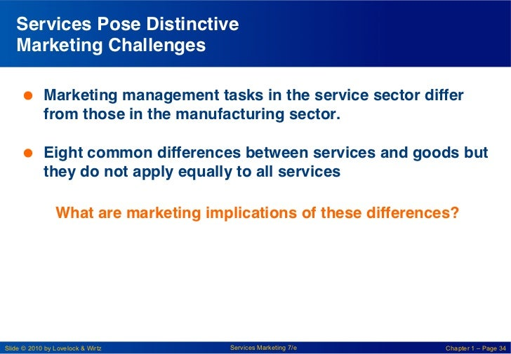 Services Pose Distinctive   Marketing Challenges !      Marketing management tasks in the service sector differ        f...