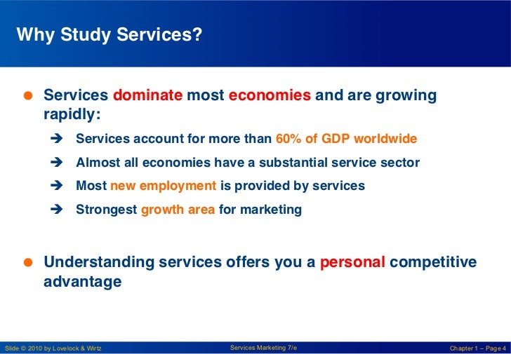 Why Study Services?!      Services dominate most economies and are growing        rapidly:!              è Services ac...