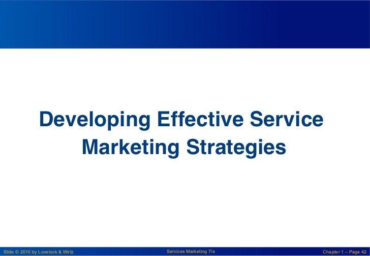 Developing Effective Service                  Marketing Strategies !Slide © 2010 by Lovelock & Wirtz   Services Marketing ...