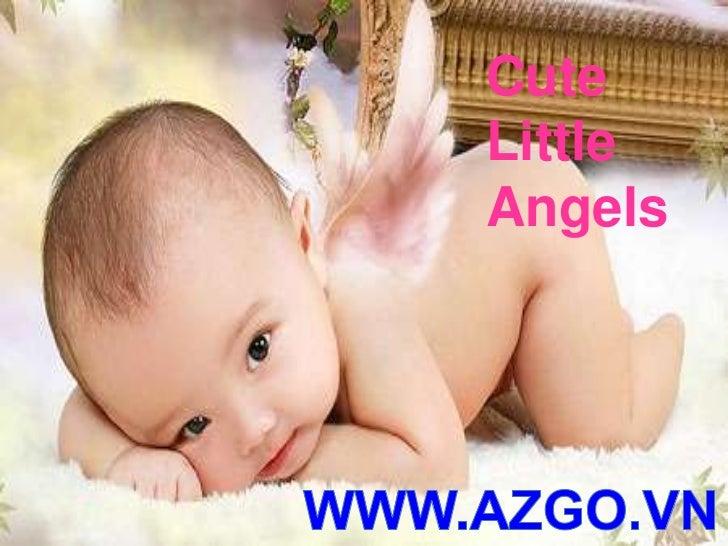 Cute Little Angels<br />WWW.AZGO.VN<br />