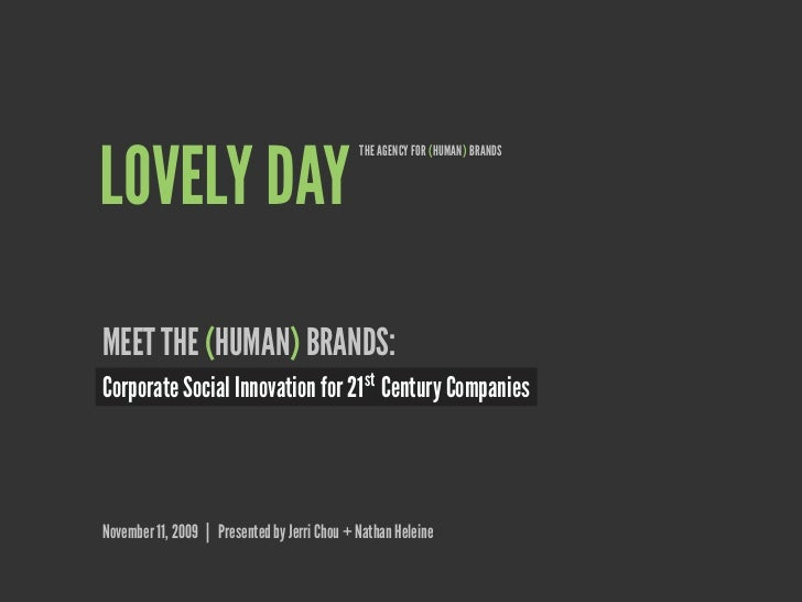 THE AGENCY FOR (HUMAN) BRANDS   LOVELY DAY MEET THE (HUMAN) BRANDS: Corporate Social Innovation for 21 st Century Companie...
