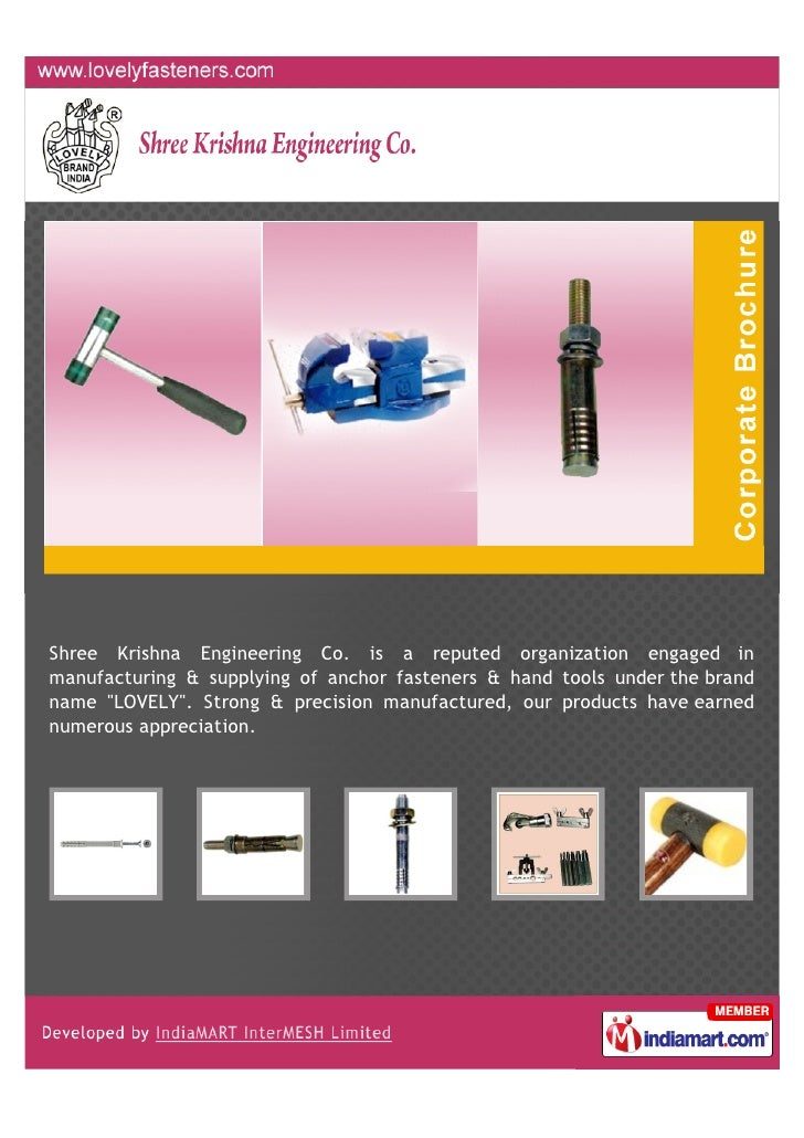 Shree Krishna Engineering Co. is a reputed organization engaged inmanufacturing & supplying of anchor fasteners & hand too...