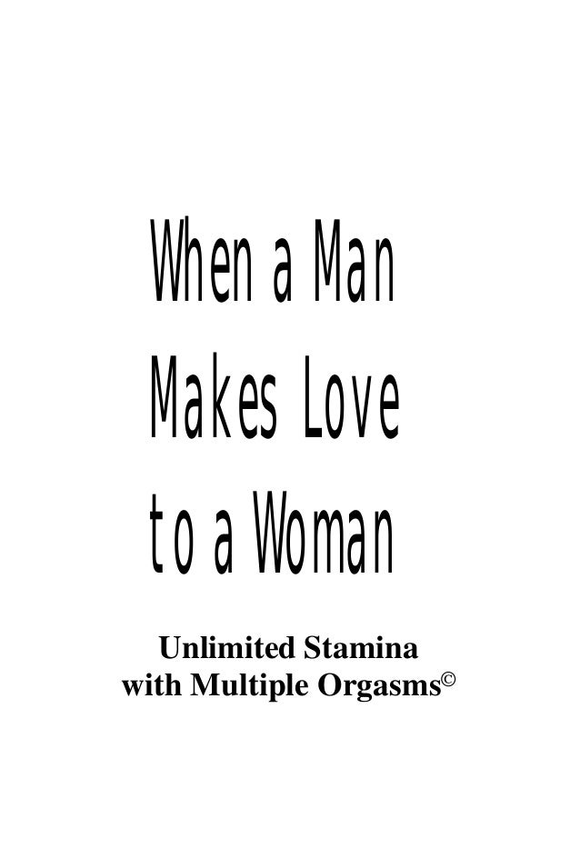 WhenaMan MakesLove toaWoman Unlimited Stamina with Multiple Orgasms©