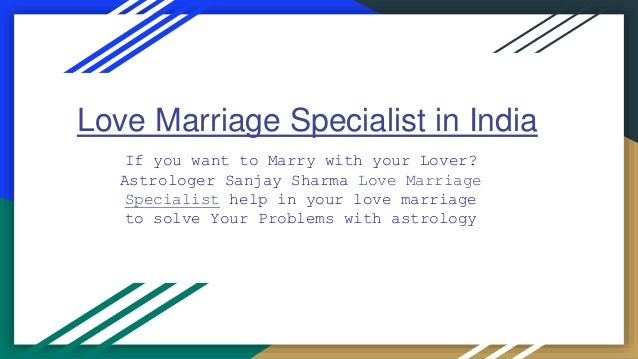 Love Marriage Specialist in India If you want to Marry with your Lover? Astrologer Sanjay Sharma Love Marriage Specialist ...