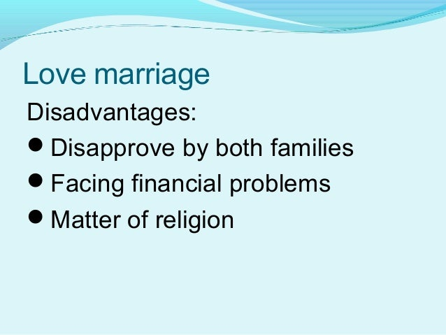 arranged marriage+advantages and disadvantages+essay Arranged marriage advantages and disadvantages marriage is a strong and beautiful relationship between two individuals that binds them with well-defined rights and obligations every person wants to find a loving, caring, sincere and gorgeous life partner with whom he/she can spend life.
