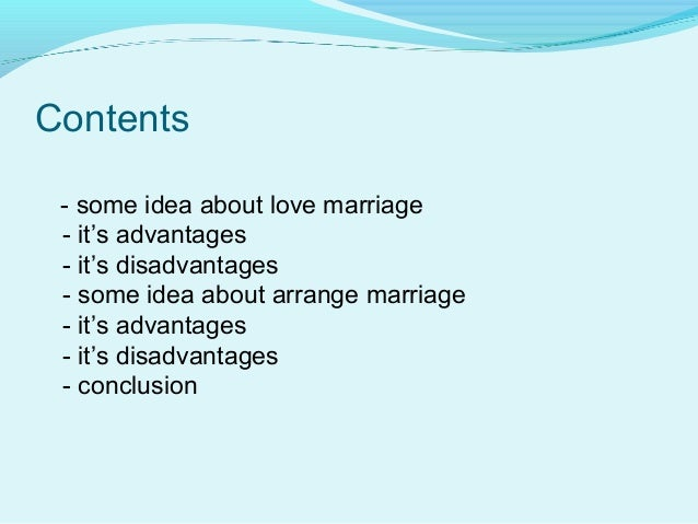 disadvantages of arranged marriages essay In fact, everything has its own advantages and disadvantages, and what are the exact advantages and disadvantages of the arranged marriage introduction style 2: choosing husband or wife if one of the most important decision s of someone's life because a marriage can bring either a happy life or an unhappy life.