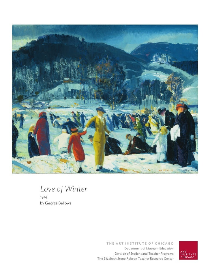 Love of Winter 1914 by George Bellows                               The ArT InsTITuTe of ChICAgo                          ...