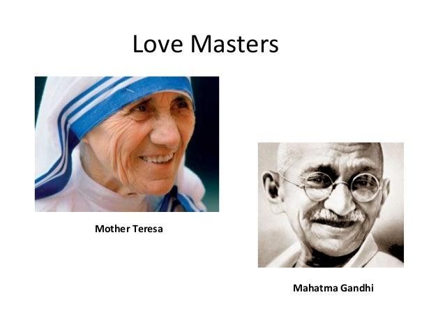 Love Masters Mother Teresa Mahatma Gandhi