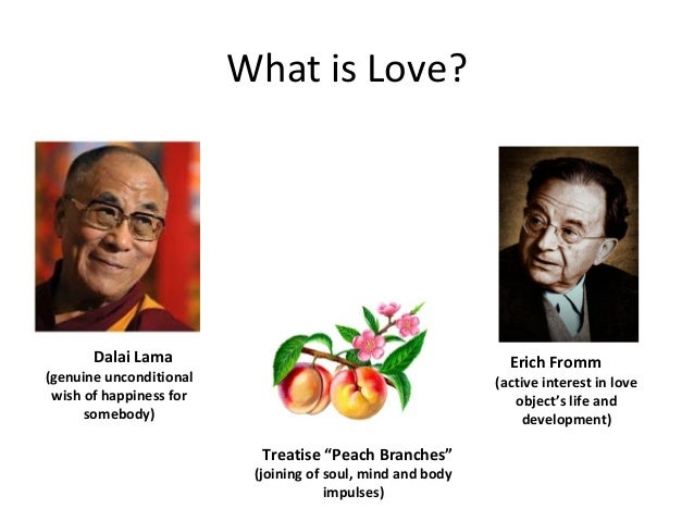 """What is Love? Dalai Lama (genuine unconditional wish of happiness for somebody) Treatise """"Peach Branches"""" (joining of soul..."""