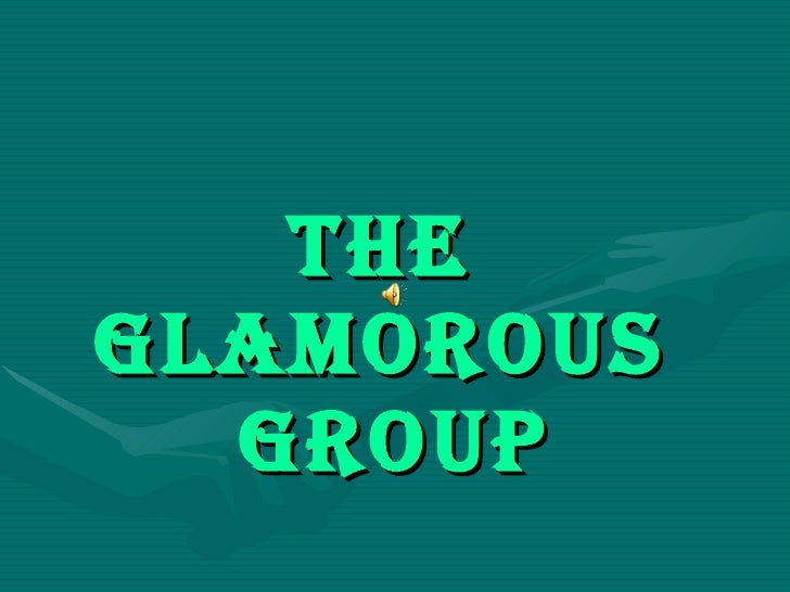 The  GLAMOROUS  Group
