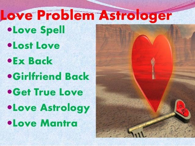 Love Problem Astrologer Love Spell Lost Love Ex Back Girlfriend BackGirlfriend Back Get True Love Love Astrology L...