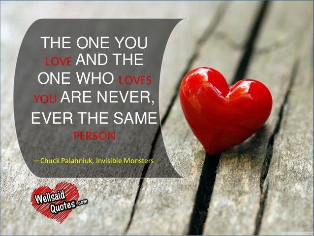 THE ONE YOU LOVE ...