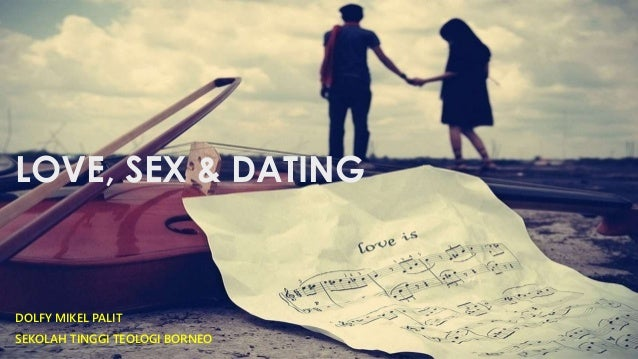 Sex love and dating