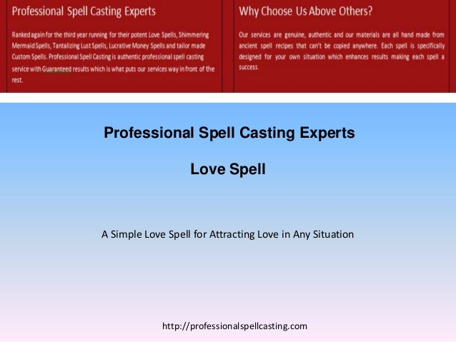 Professional Spell Casting Experts Love Spell http://professionalspellcasting.com A Simple Love Spell for Attracting Love ...