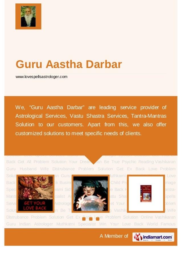 A Member ofGuru Aastha Darbarwww.lovespellsastrologer.comGet Your Love Back Hypnotism Services Tantra-Mantras Vashikaran S...