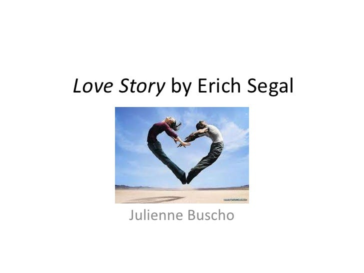 Love Story by Erich Segal<br />Julienne Buscho<br />
