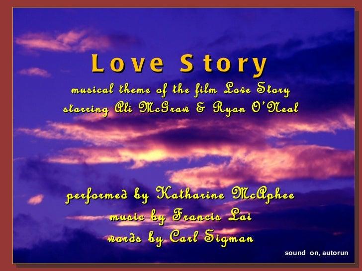 L o ve S to ry musical theme of the film Love Storystarring Ali McGraw & Ryan O'Nealperformed by Katharine McAphee      mu...