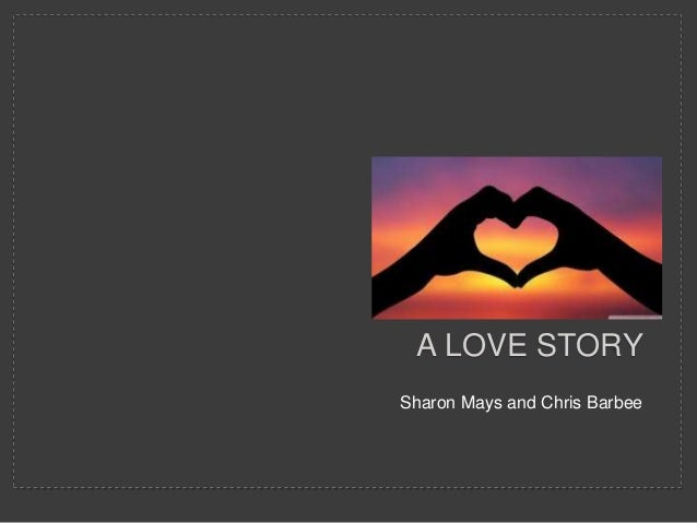 Sharon Mays and Chris Barbee A LOVE STORY