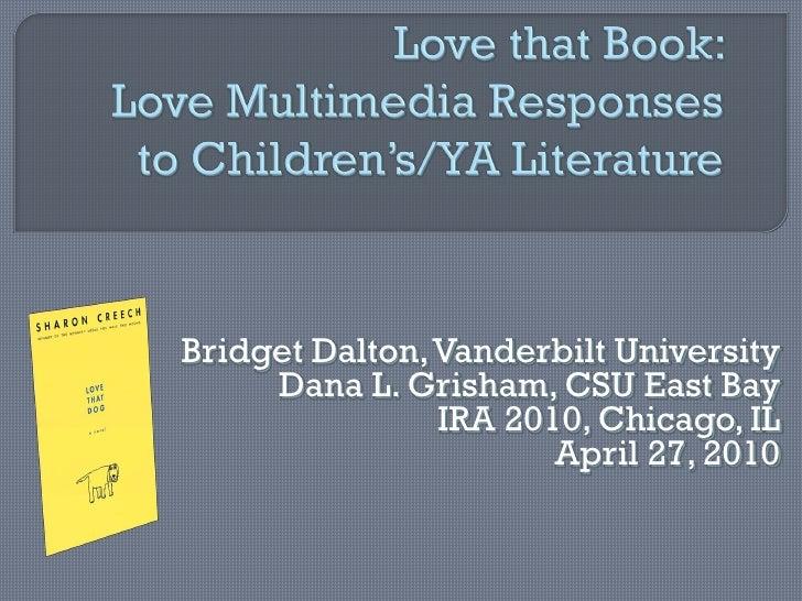 Bridget Dalton, Vanderbilt University      Dana L. Grisham, CSU East Bay                 IRA 2010, Chicago, IL            ...