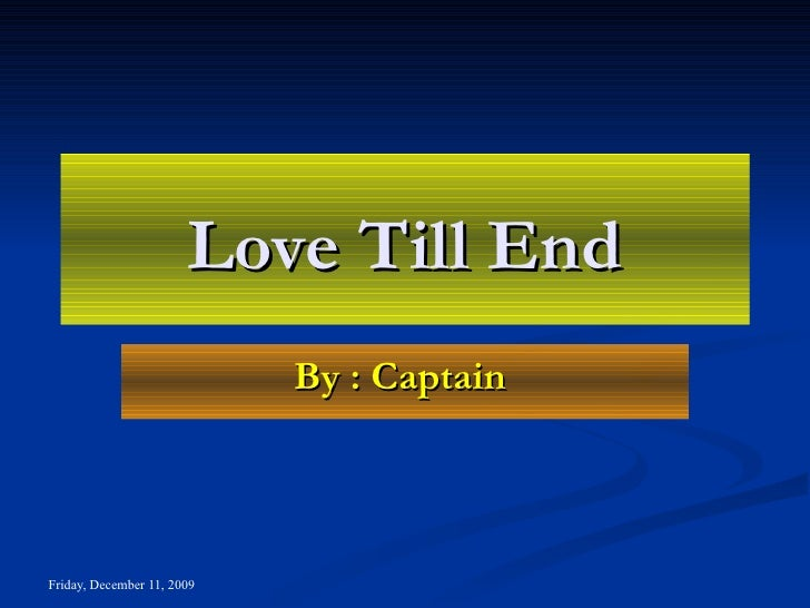 Love Till End By : Captain