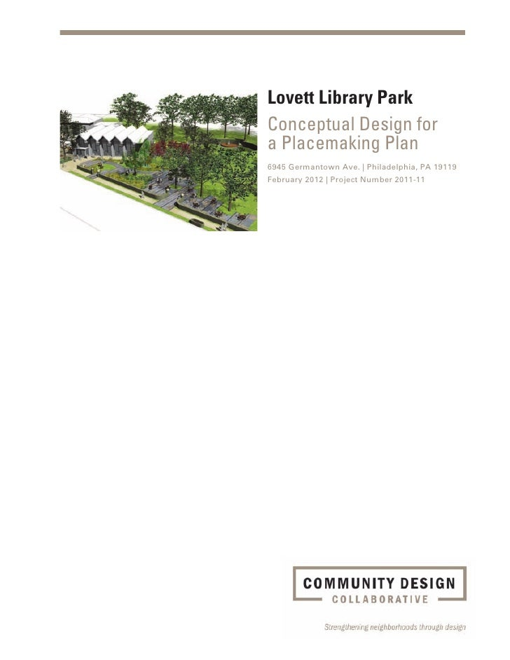 Lovett Library ParkConceptual Design fora Placemaking Plan6945 Germantown Ave. | Philadelphia, PA 19119February 2012 | Pro...