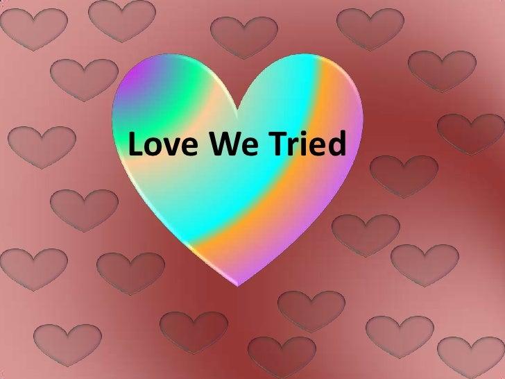 Love We Tried<br />