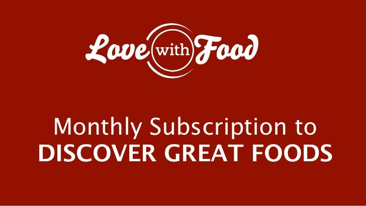 Monthly Subscription toDISCOVER GREAT FOODS